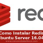 como instalar redis en ubuntu server 16.04 lts