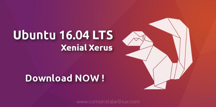 ubuntu-16.04-xenial-xerus-download-descargar-instalar-install